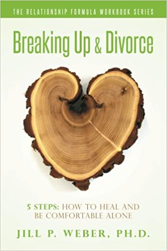 Breaking Up & Divorce 5 Steps: How To Heal and Be Comfortable Alone
