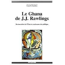 Le Ghana de J.j. Rawlings: Restauration de l'Etat et Renaissance