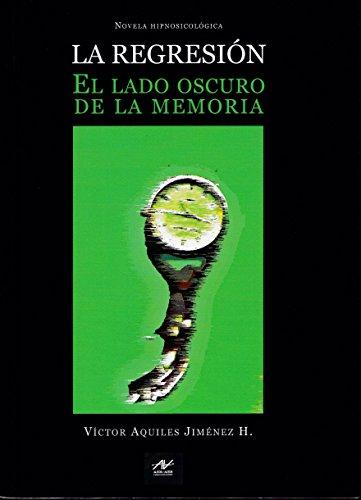LA REGRESIÓN: El lado oscuro de la memoria (Spanish Edition) by [Hernández