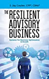 The Resilient Advisory Business: Systems For Business Optimization & Growth