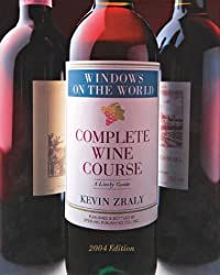 Windows on the World Complete Wine Course: 2004 Edition: A Lively Guide (Kevin Zraly's Complete Wine Course)