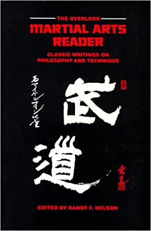 The Overlook Martial Arts Reader: Classic Writings on Philosophy and Technique