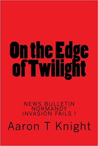 on the edge of twilight: Aaron T Knight: 9781468005370 ...