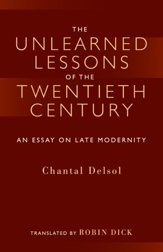 Read Online The Unlearned Lessons Of the Twentieth Century: An Essay On Late Modernity (Library Modern Thinkers Series) pdf epub