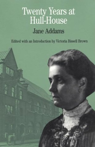 Twenty Years at Hull-House (The Bedford Series in History and Culture)