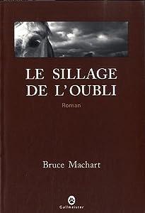 vignette de 'Le sillage de l'oubli (Bruce Machart)'