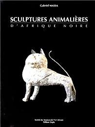 Sculptures animalières d'Afrique Noire par Gabriel Massa
