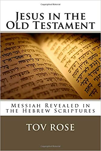 Jesus In The Old Testament Messiah Revealed In The Hebrew
