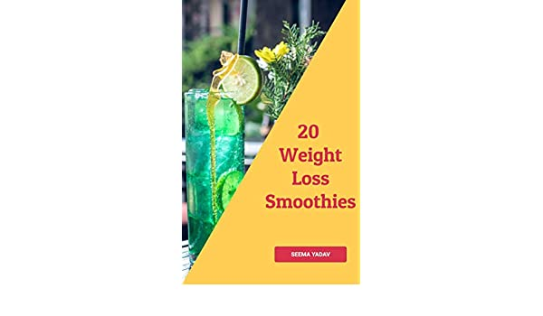 20 Weight Loss Smoothies - Kindle edition by Seema Yadav