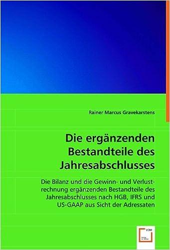 Die ergänzenden Bestandteile des Jahresabschlusses: Die Bilanz und ...