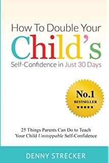 Being me a kids guide to boosting confidence and self esteem how to double your childs confidence in just 30 days 25 things parents can do fandeluxe Image collections