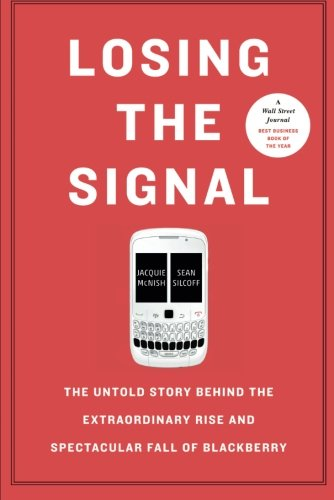 Losing the Signal: The Untold Story Behind the Extraordinary...