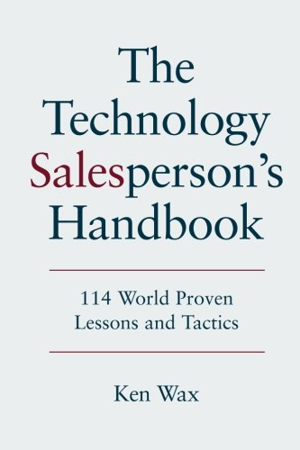 The Technology Salesperson's Handbook: 114 World Proven Lessons and Tactics