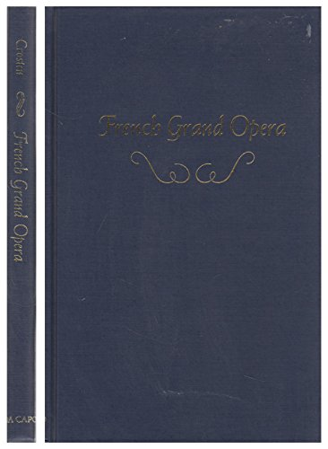 France Costume Information (French Grand Opera: An Art and a Business (Da Capo Press Music Reprint Series))