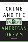 Crime and the American Dream (Wadsworth Series in Criminological Theory)