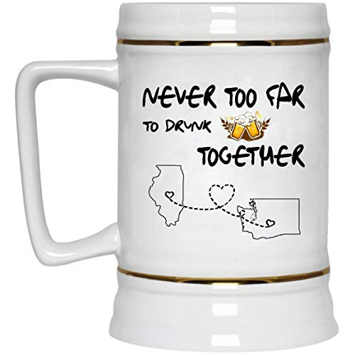 Gifts ideas Father's Day Mug Beer Illinois Washington Never Too Far To Drink Beer Wine Together - Long Distance Relationships Mug Funny 22 Oz White Ceramic Stein