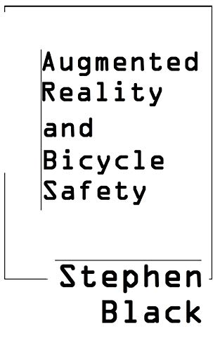 AR on Wheels: A Notebook on The relationship between Traffic and augmented reality por Stephen Black