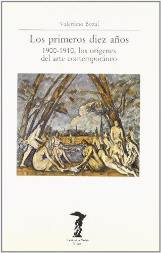 Descargar Libro Primeros Diez Años 1900-1910, Los Origenes Del Arte Contemporaneo Valeriano Bozal
