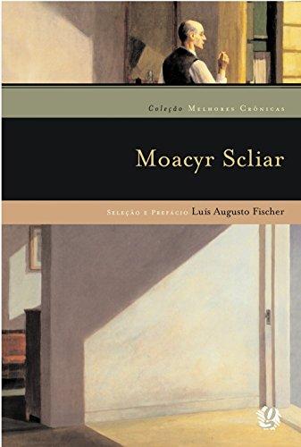 Moacyr Scliar - Coleção Melhores Crônicas