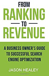 From Ranking To Revenue: A Business Owner's Guide To Successful Search Engine Optimization