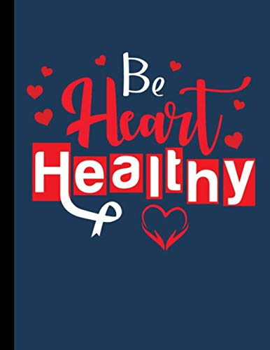 Be Heart Healthy Weekly Meal Planner And Recipe Book: Meal Planning Notebook and Grocery List Food Prep 52 Week Plus Write Your Own Recipes Journal
