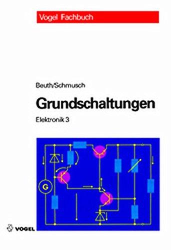 Grundschaltungen: Elektronik 3 Gebundenes Buch – September 2003 Klaus Beuth Wolfgang Schmusch 3802319702 MAK_MNT_9783802319709