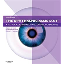 The Ophthalmic Assistant E-Book: A Text for Allied and Associated Ophthalmic Personnel