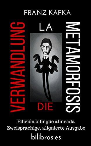 Die Verwandlung La Metamorfosis Edición Bilingüe Alineada
