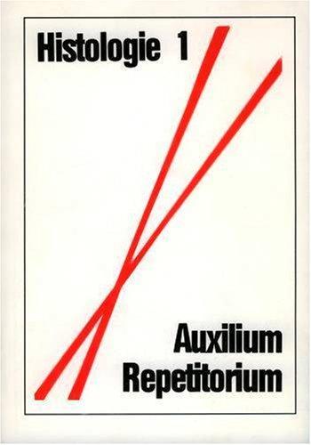 Histologie  - Auxilium Repetitorium: Repetitorium der Histologie / Zell- und Gewebelehre