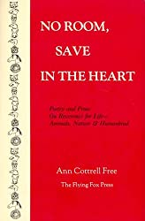 No Room Save in the Heart: Poetry and Prose on Reverence for Life-Animals, Nature and Human Kind