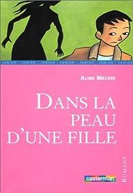Dans la peau d'une fille par Aline Méchin