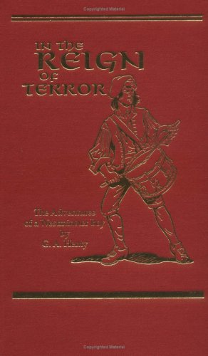 In the Reign of Terror: The Adventures of a Westminster Boy (Works of G. A. Henty) ebook