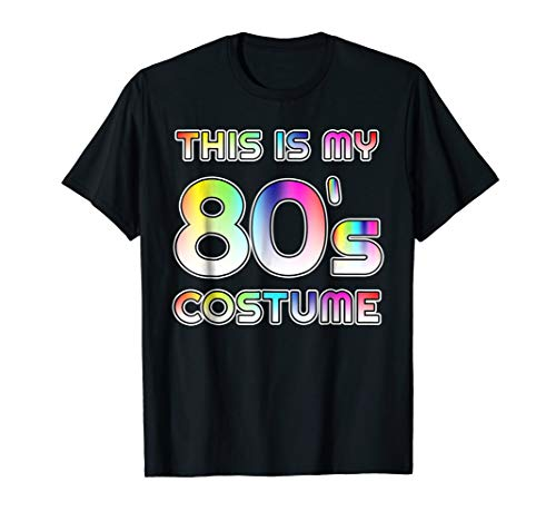 This is my 80's Costume Shirt 1980s Halloween