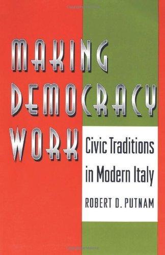 Making Democracy Work: Civic Traditions in Modern Italy ( Paperback ) by Putnam, Robert D.; Leonardi, Robert; Nanetti, Raffaella Y. published by Princeton University Press