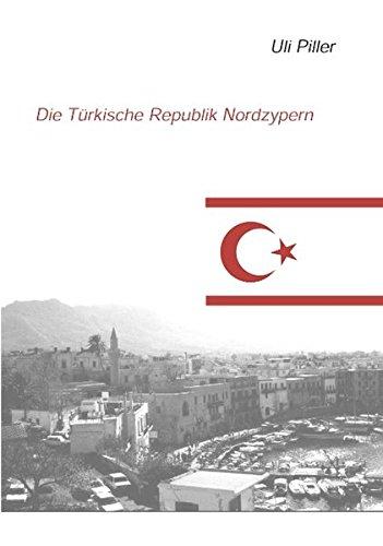 Die türkische Republik Nordzypern: Ein politisch-kulturelles Lesebuch