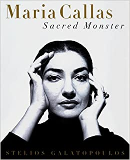 Maria callas sacred monster stelios galatopoulos 9780684859859 maria callas sacred monster stelios galatopoulos 9780684859859 amazon books fandeluxe Image collections