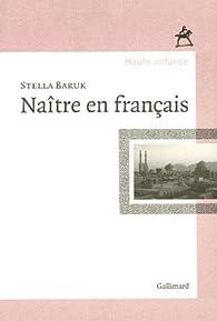 Naître en français par Stella Baruk