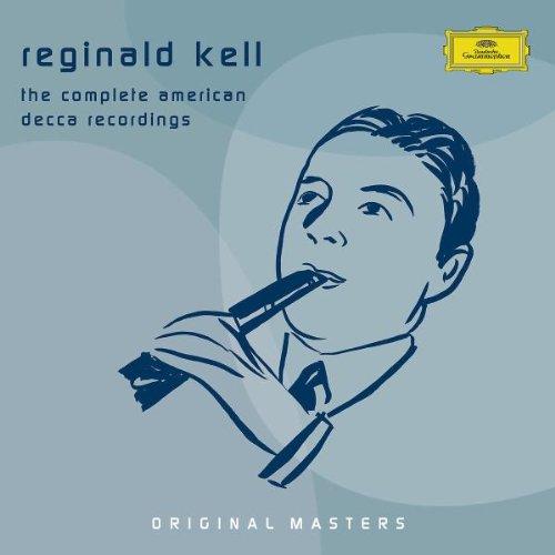 Reginald Kell: Complete American Decca Recordings (Original Masters)