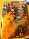 Kelly the Hero:No Way Out, Bird Dog, A Friend in Need [VHS]