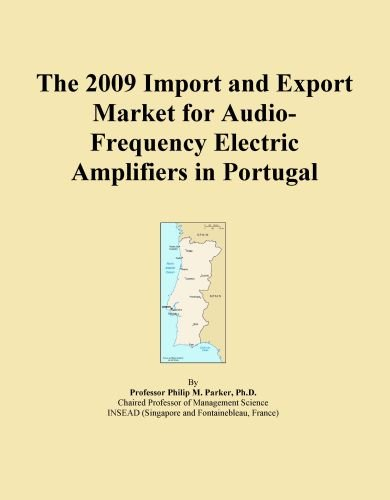 The 2009 Import and Export Market for Audio-Frequency Electric Amplifiers in Portugal