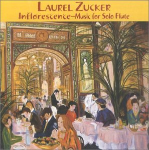 Laurel Zucker-Inflorescence-Music for Solo Flute by Cantilena Records
