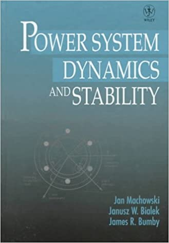 Power System Dynamics and Stability: Jan Machowski, Janusz Bialek