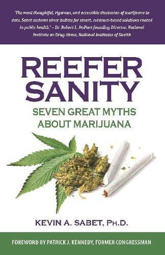 Reefer Sanity: Seven Great Myths About Marijuana pdf epub