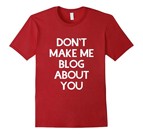 Mens Don't make me blog about you shirt Medium Cranberry