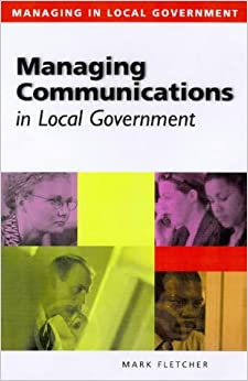 Managing Communication in Local Government (Managing in Local Government)