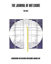 The Journal of Art Crime: Fall 2013 (Volume 10)