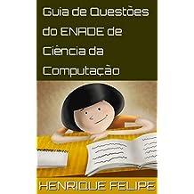 Guia de Questões do ENADE de Ciência da Computação (Portuguese Edition)
