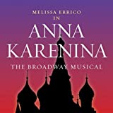 Anna Karenina - The Broadway Musical [Soundtrack] by Melissa Errico (2007-08-07)