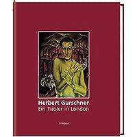 Herbert Gurschner: Ein Tiroler in London