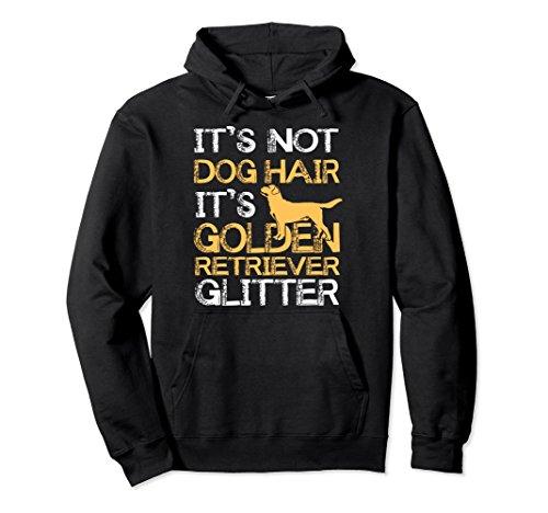 Unisex It's Not Dog Hair Golden Retriever Glitter Pullover Hoodie Large (Retriever Adult Sweatshirt)